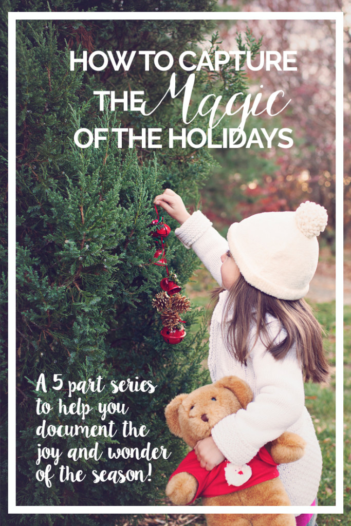 How to Capture the Magic of the Holidays - tips and tricks to help you photograph the festivities! www.stacymaephotography.com